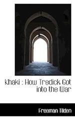 Khaki : How Tredick Got into the War