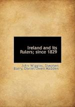 Ireland and Its Rulers; Since 1829 af John Wiggins, Daniel Owen Madden, Stephen Barry