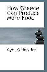 How Greece Can Produce More Food af Cyril G. Hopkins