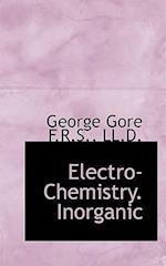 Electro-Chemistry. Inorganic af George Gore