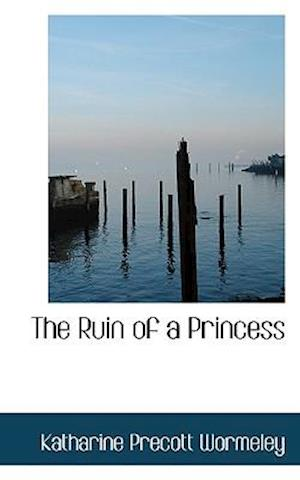 The Ruin of a Princess