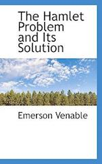 The Hamlet Problem and Its Solution af Emerson Venable
