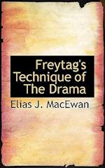 Freytag's Technique of the Drama af Elias J. MacEwan
