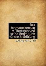 Das Schmarotzertum Im Tierreich Und Seine Bedeutung Fur Die Artbildung af Ludwig Von Graff