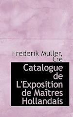 Catalogue de L'Exposition de Ma Tres Hollandais af Cie, Frederik Muller