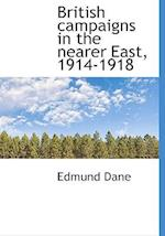 British Campaigns in the Nearer East, 1914-1918 af Edmund Dane