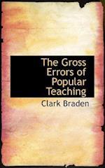 The Gross Errors of Popular Teaching af Clark Braden