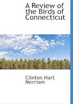 A Review of the Birds of Connecticut af Clinton Hart Merriam