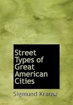 Street Types of Great American Cities af Sigmund Krausz