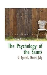 The Psychology of the Saints af G. Tyrrell, Henri Joly