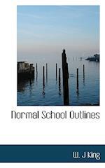 Normal School Outlines af W. J. King