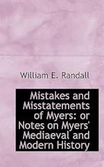 Mistakes and Misstatements of Myers: or Notes on Myers' Mediaeval and Modern History af William E. Randall