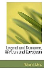 Legend and Romance, African and European af Richard Johns