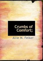 Crumbs of Comfort; af Allie M. Felker