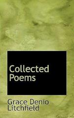 Collected Poems af Grace Denio Litchfield