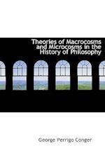 Theories of Macrocosms and Microcosms in the History of Philosophy af George Perrigo Conger