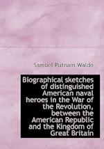 Biographical Sketches of Distinguished American Naval Heroes in the War of the Revolution, Between T
