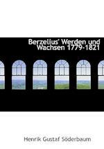 Berzelius' Werden Und Wachsen 1779-1821
