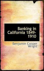 Banking in California 1849-1910 af Benjamin Cooper Wright