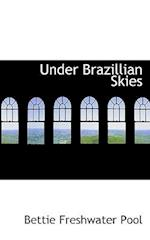 Under Brazillian Skies af Bettie Freshwater Pool