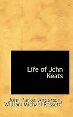 Life of John Keats af William Michael Rossetti, John Parker Anderson