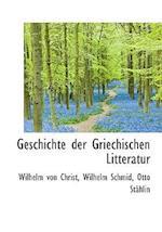 Geschichte Der Griechischen Litteratur af Wilhelm Schmid, Wilhelm Von Christ, Otto Sthlin