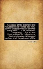 Catalogue of the Extensive and Valuable Library Formed by a Well-Known Collector Who Has Devoted Man