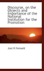 Discourse, on the Objects and Importance of the National Institution for the Promotion af Joel R. Poinsett