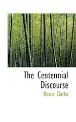 The Centennial Discourse af Dorus Clarke