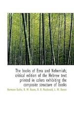 The Books of Ezra and Nehemiah; Critical Edition of the Hebrew Text Printed in Colors Exhibiting the