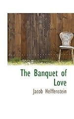 The Banquet of Love af Jacob Helffenstein