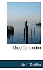 Close Communion af John T. Christian