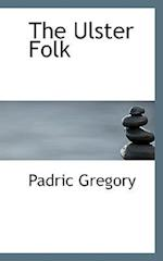 The Ulster Folk af Padric Gregory
