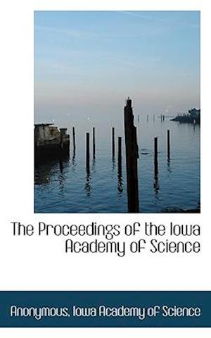The Proceedings of the Iowa Academy of Science