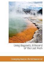Living Bayonets; A Record of the Last Push af Coningsby William Dawson, Muriel Dawson