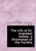 The Life of Dr. Ananabai Joshee, a Kinswoman of the Pundita