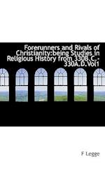 Forerunners and Rivals of Christianity af F. Legge