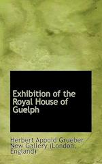 Exhibition of the Royal House of Guelph