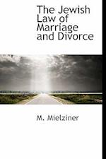 The Jewish Law of Marriage and Divorce af M. Mielziner