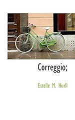 Correggio; af Estelle M. Hurll