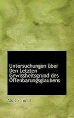 Untersuchungen Uber Den Letzten Gewissheitsgrund Des Offenbarungsglaubens af Alois Schmid