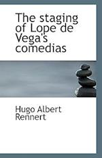 The Staging of Lope de Vega's Comedias