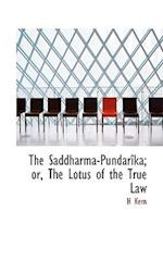 The Saddharma-Pundarîka; or, The Lotus of the True Law af H Kern