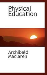 Physical Education af Archibald Maclaren