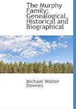 The Murphy Family; Genealogical, Historical and Biographical af Michael Walter Downes