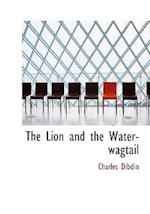 The Lion and the Water-Wagtail af Charles Dibdin
