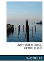 Divers Ditties: Chiefly Written in India af Alec Mcmillan
