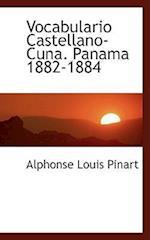Vocabulario Castellano-Cuna. Panama 1882-1884 af Alphonse Louis Pinart