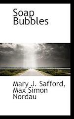 Soap Bubbles af Mary J. Safford, Max Simon Nordau