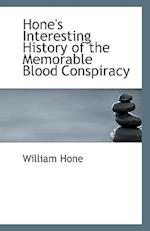 Hone's Interesting History of the Memorable Blood Conspiracy af William Hone